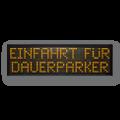Festtextanzeige 'EINFAHRT NUR FÜR DAUERPARKER' – FY16-64-16-3Y